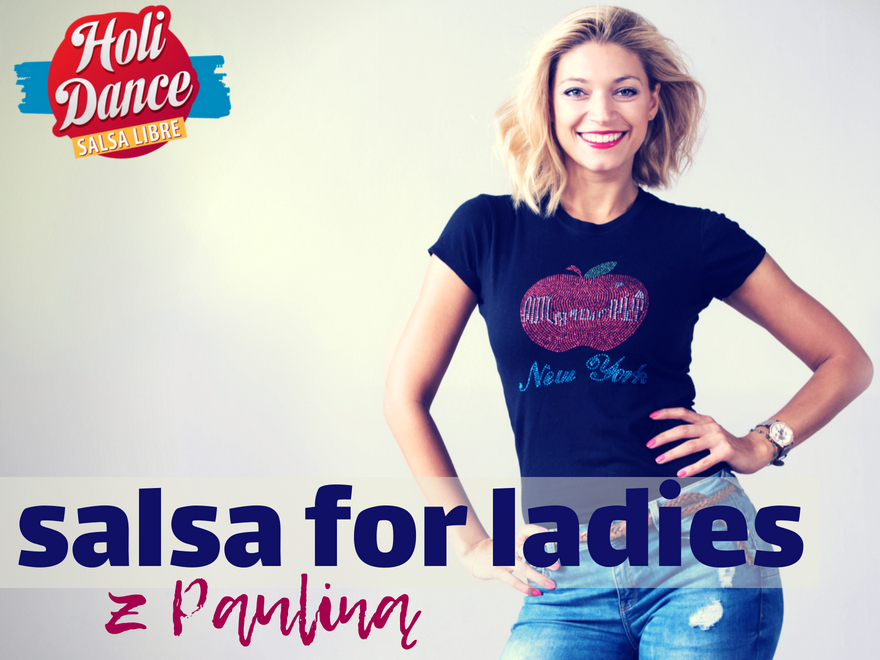 HoliDance- salsa for ladies od podstaw z Pauliną 23.07